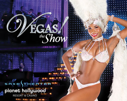 Vegas The Show at Planet Hollywood